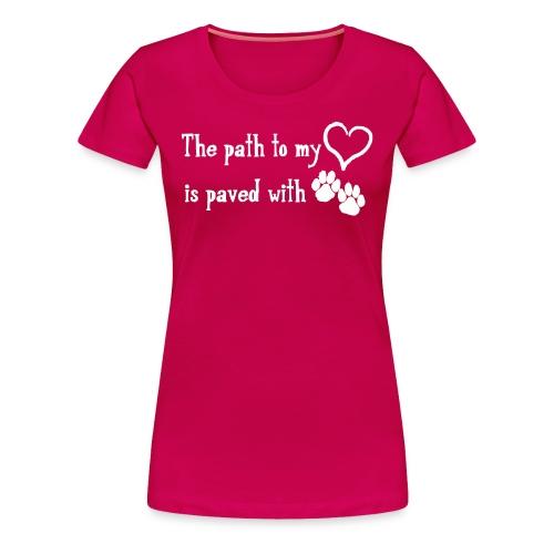 The Path to My Heart T - Women's Premium T-Shirt