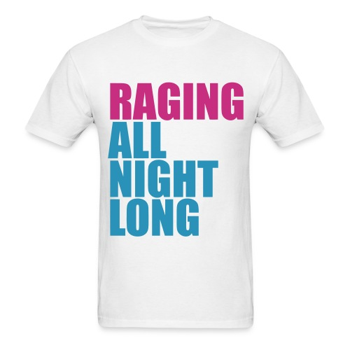 Raging All Night Long! *Magenta/Light Blue* Men's - Men's T-Shirt