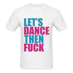 Let's Dance Then Fuck! *Magenta/Light Blue* Men's - Men's T-Shirt