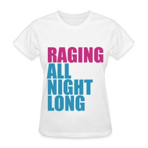 Raging All Night Long! *Magenta/Light Blue* Women's - Women's T-Shirt