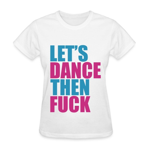 Let's Dance Then Fuck! *Magenta/Light Blue* Women's - Women's T-Shirt