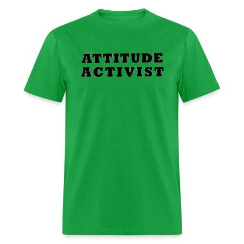 Attitude Activist T-shirt  - Men's T-Shirt