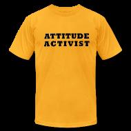 T-Shirts ~ Men's T-Shirt by American Apparel ~ Attitude Activist T-shirt