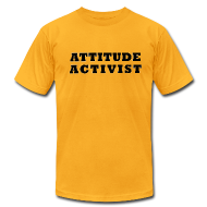 T-Shirts ~ Men's T-Shirt by American Apparel ~ Attitude Activist T-shirt