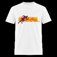 T-Shirts ~ Men's T-Shirt ~ Run the World T-shirt