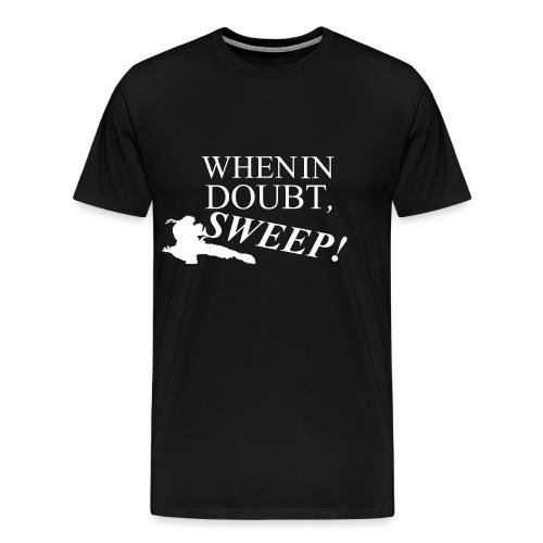 When in doubt, SWEEP! - Men's Premium T-Shirt