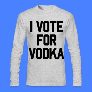 I Vote For Vodka Long Sleeve - stayflyclothing.com - Men's Long Sleeve T-Shirt by Next Level