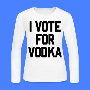 I Vote For Vodka Long Sleeve - stayflyclothing.com - Women's Long Sleeve Jersey T-Shirt