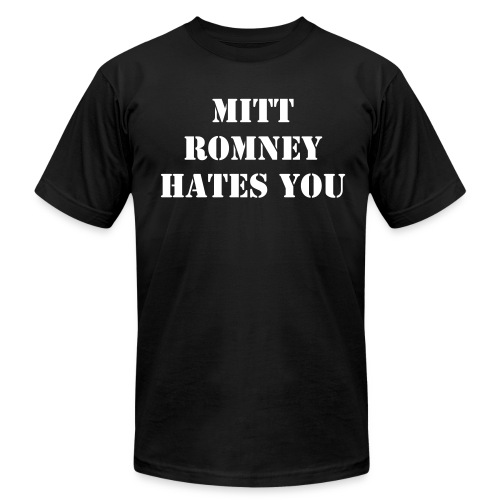 MITT ROMNEY HATES YOU AND YOUR MOM - Men's Fine Jersey T-Shirt