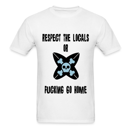 Respect the Locals - Men's T-Shirt