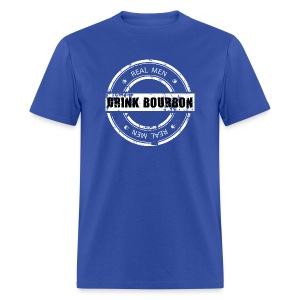 Real Men Drink Bourbon - Men's T-Shirt