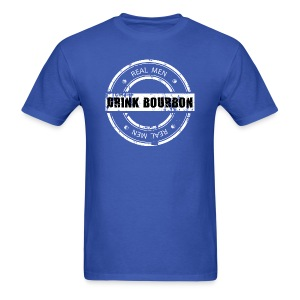 Real Men Drink Bourbon - Men's T-Shirt