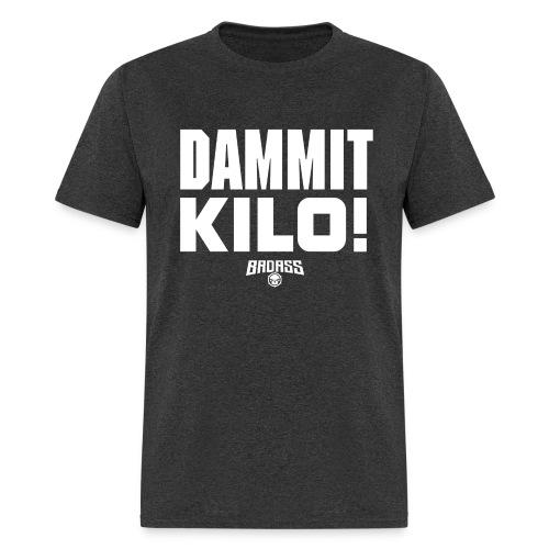 DAMMIT KILO! - Men's T-Shirt
