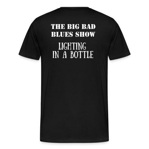 NEW Big Bad Blues TEXT BACK T 3 - Men's Premium T-Shirt