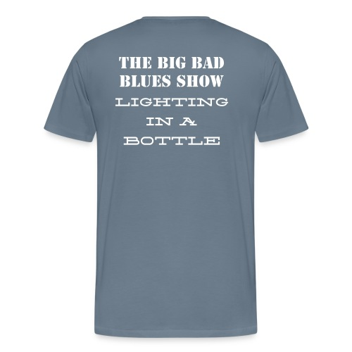 NEW Big Bad Blues TEXT BACK T 5 - Men's Premium T-Shirt