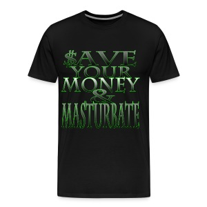 $ave Your Money & Masterbate - Men's Premium T-Shirt