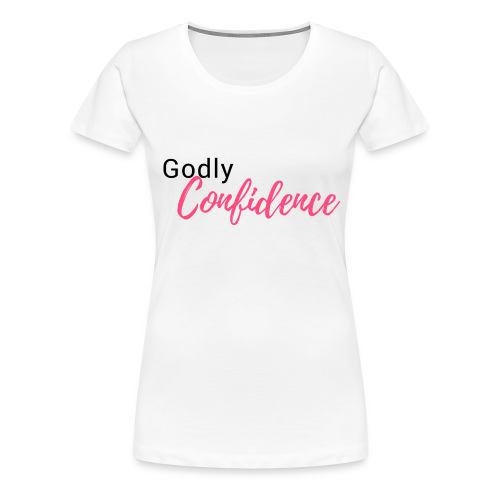 Godly Confidence - Women's Premium T-Shirt