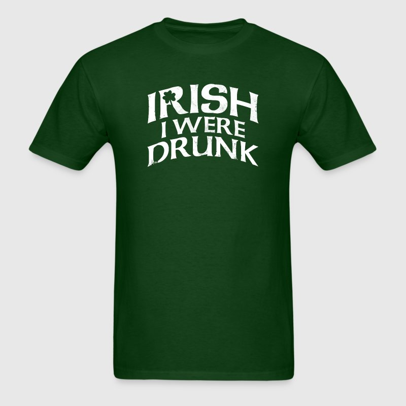 IRISH I WERE DRUNK T-Shirts - Men's T-Shirt