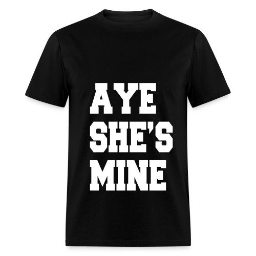Aye She's Mine - Men's T-Shirt