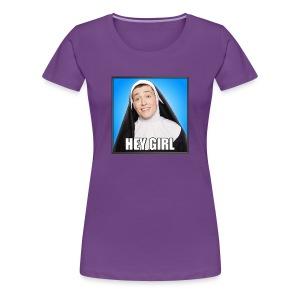HEY GIRL WOMEN'S T - Women's Premium T-Shirt