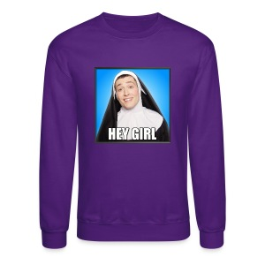 HEY GIRL UNISEX SWEATSHIRT - Crewneck Sweatshirt
