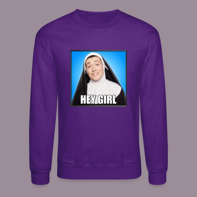 HEY GIRL UNISEX SWEATSHIRT