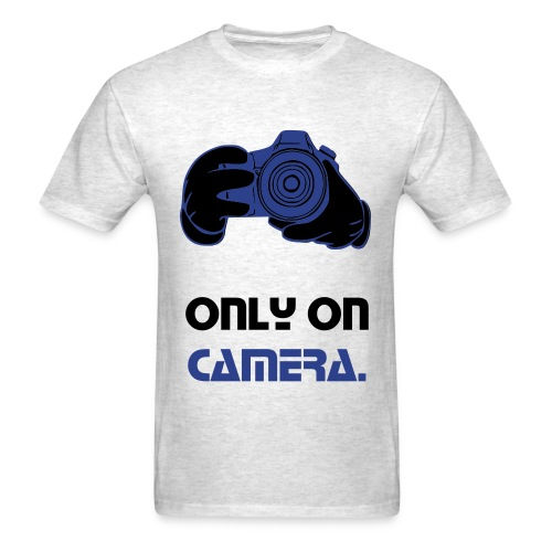 Only on Camera Tee - Men's T-Shirt