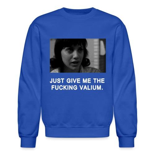 Fucking Valium - Crewneck Sweatshirt