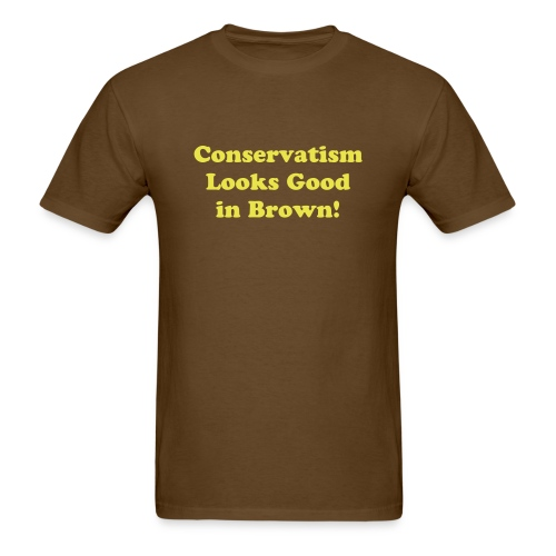 Conservatism Looks Good in Brown! - Men's T-Shirt
