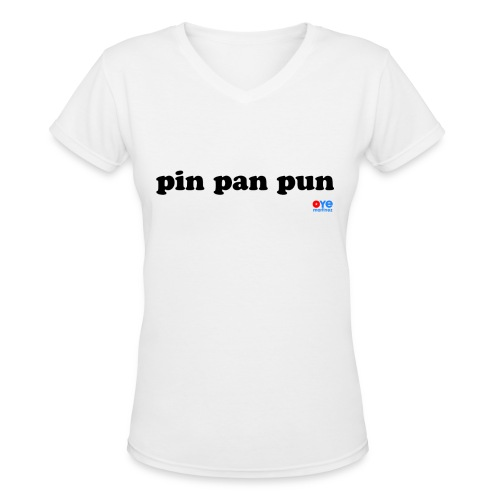 Pin Pan Pun (Lady Black Font) - Women's V-Neck T-Shirt