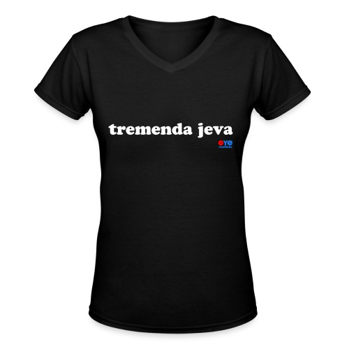 Tremenda Jeva (Lady White Font) - Women's V-Neck T-Shirt