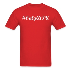#OnlyAtIU™ Party Shirt - Men's T-Shirt