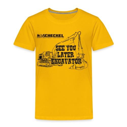 See You Later Excavator Toddler Tshirt  - Toddler Premium T-Shirt