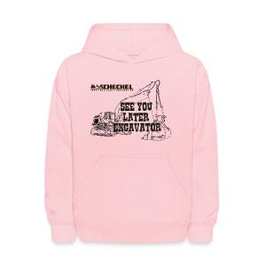 See You Later Excavator Kids Sweatshirt - Kids' Hoodie