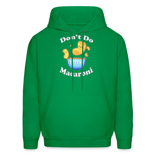 Don't Do Macaroni - Men's Hoodie