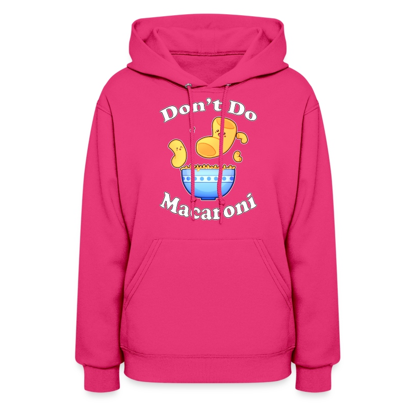Don't Do Macaroni - Women's Hoodie