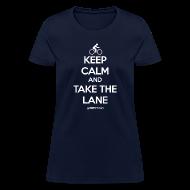 T-Shirts ~ Women's T-Shirt ~ TAKE THE LANE - Women's