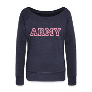 Long Sleeve Shirts ~ Women's Wideneck Sweatshirt ~ ARMY Wideneck Sweatshirt
