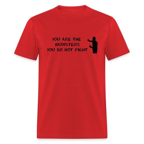 Fight Monsters - Black Lettering - Men's Shirt - Men's T-Shirt