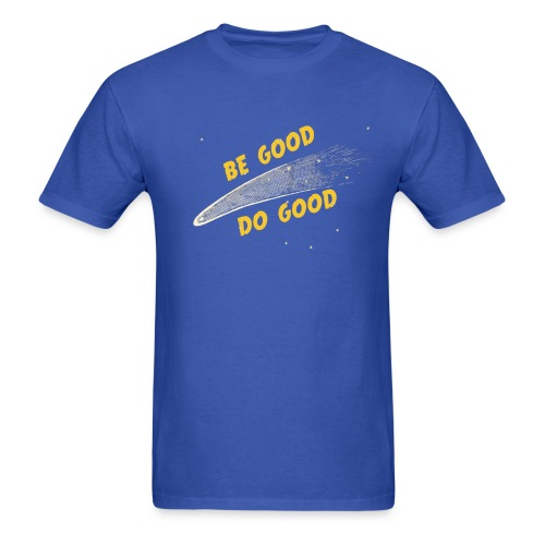 Be Good - Men's Shirt - Men's T-Shirt