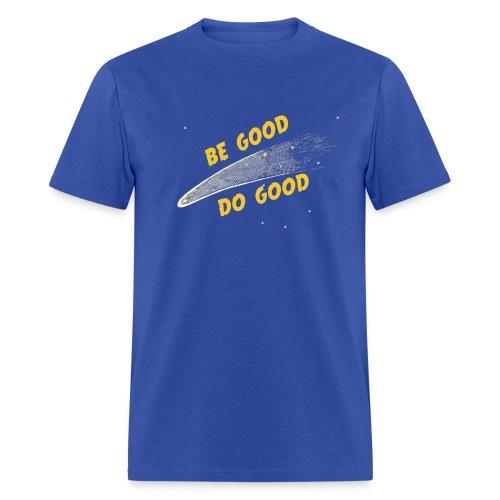 Be Good - Men's Shirt - Men's T-Shirt