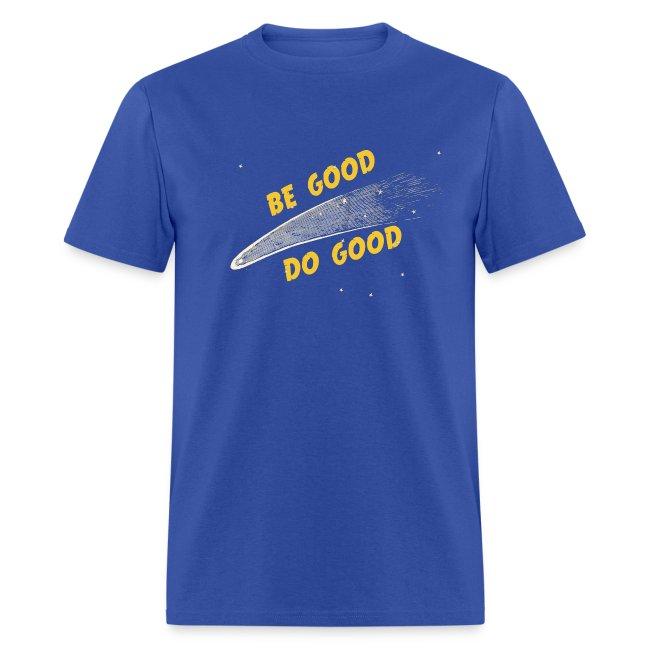 Be Good - Men's Shirt