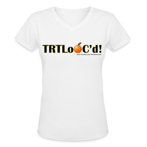 TRTLoOC'd - Women's V-Neck T-Shirt