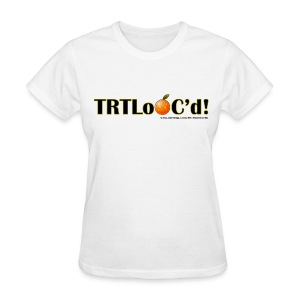 TRTLoOC'd - Women's T-Shirt
