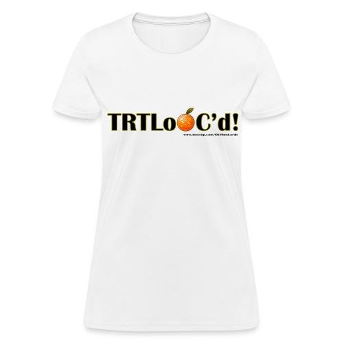 TRTLoOC'd - Women's T-Shirt