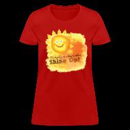 T-Shirts ~ Women's T-Shirt ~ Shine On! T-Shirt