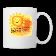 Mugs & Drinkware ~ Coffee/Tea Mug ~ Shine On! - Power of Positivity Mug