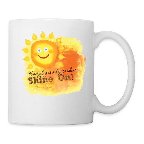 Shine On! - Power of Positivity Mug - Coffee/Tea Mug