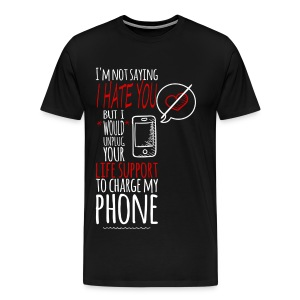 My Phone v. Your Life Support - Men's Premium T-Shirt