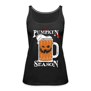 It's Pumpkin Beer Season! - Women's Premium Tank Top